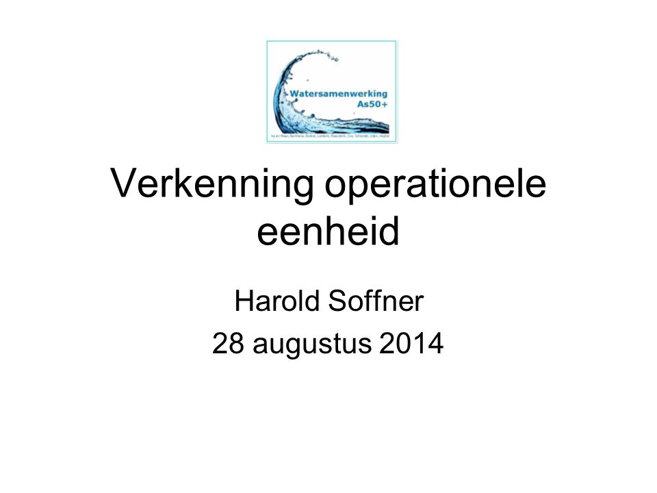 Verkenning operationele eenheid Harold Soffner 28 augustus 2014