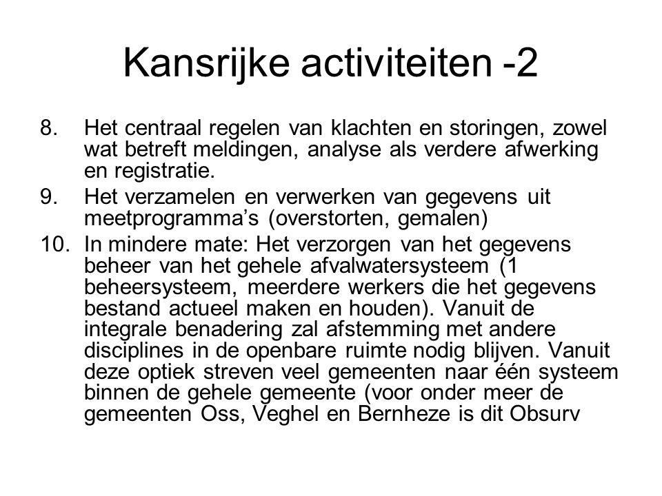 Kansrijke activiteiten -2 8.Het centraal regelen van klachten en storingen, zowel wat betreft meldingen, analyse als verdere afwerking en registratie.