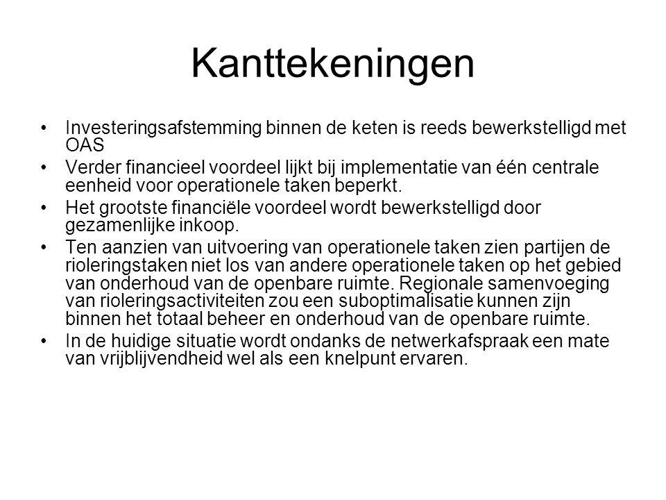 Kanttekeningen Investeringsafstemming binnen de keten is reeds bewerkstelligd met OAS Verder financieel voordeel lijkt bij implementatie van één centr