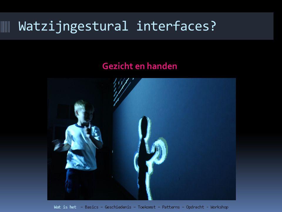 Watzijngestural interfaces.