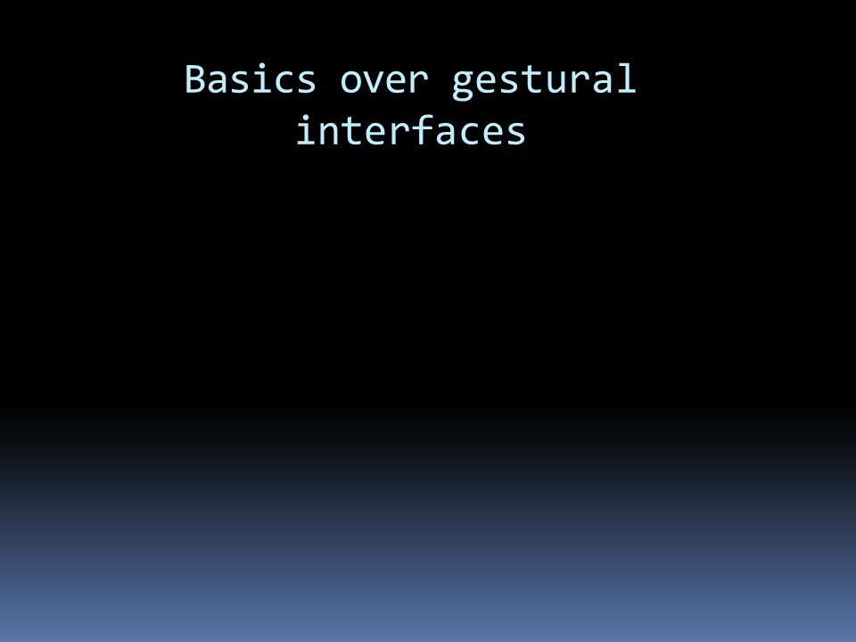 Basics over gestural interfaces Bewegingen Buiging Uitstrekking Draaien Afwending en samen brengen Interne en externe draaiing Opheffing en neerlaten Verlenging en intrekking Wat is het – Basics– Geschiedenis – Toekomst – Patterns – Opdracht - Workshop