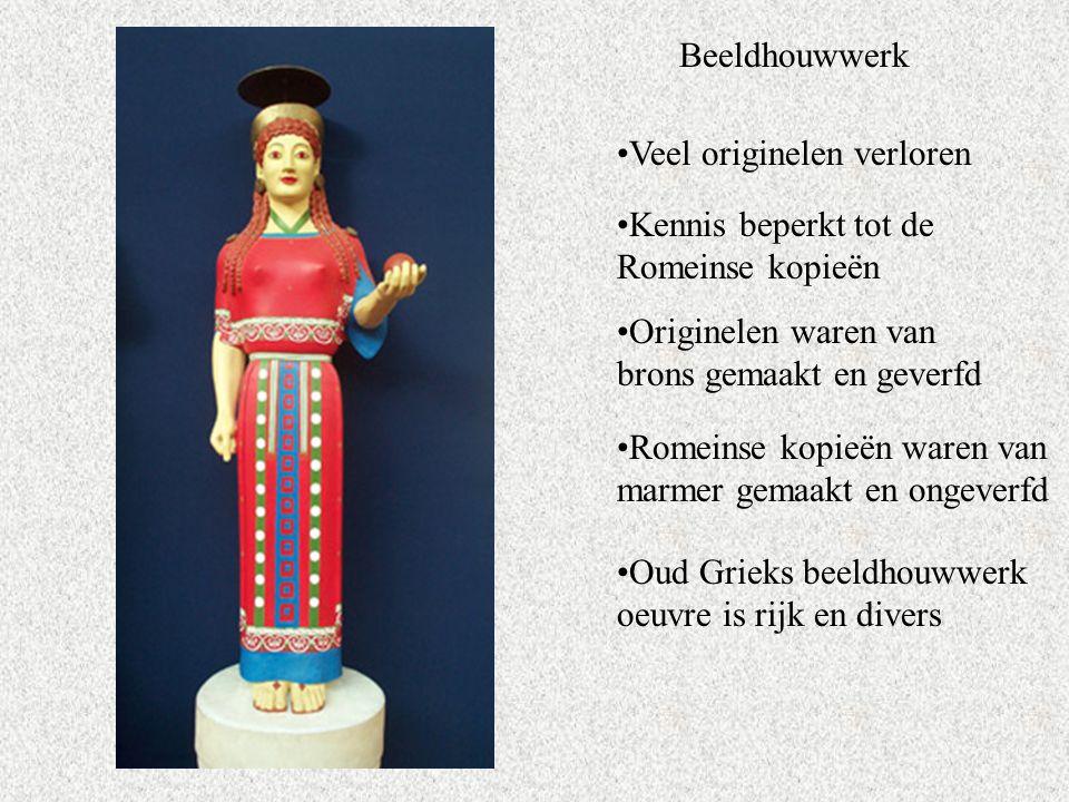 Beeldhouwwerk Veel originelen verloren Kennis beperkt tot de Romeinse kopieën Originelen waren van brons gemaakt en geverfd Romeinse kopieën waren van marmer gemaakt en ongeverfd Oud Grieks beeldhouwwerk oeuvre is rijk en divers