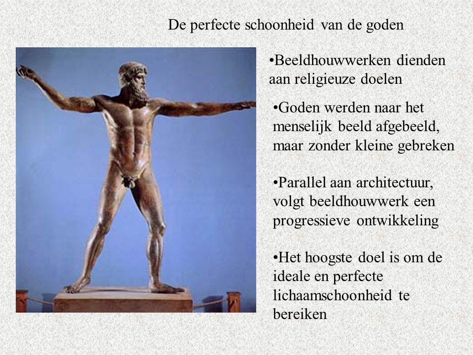 De perfecte schoonheid van de goden Beeldhouwwerken dienden aan religieuze doelen Goden werden naar het menselijk beeld afgebeeld, maar zonder kleine gebreken Parallel aan architectuur, volgt beeldhouwwerk een progressieve ontwikkeling Het hoogste doel is om de ideale en perfecte lichaamschoonheid te bereiken