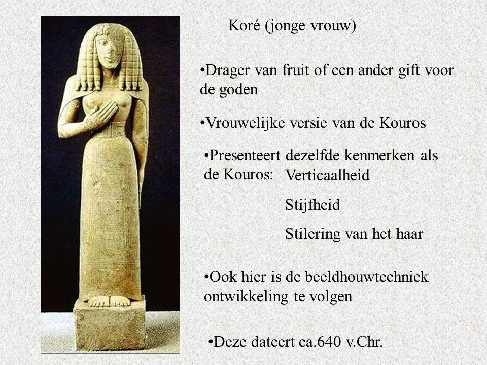 Koré (jonge vrouw) Vrouwelijke versie van de Kouros Drager van fruit of een ander gift voor de goden Presenteert dezelfde kenmerken als de Kouros: Verticaalheid Stijfheid Stilering van het haar Ook hier is de beeldhouwtechniek ontwikkeling te volgen Deze dateert ca.640 v.Chr.