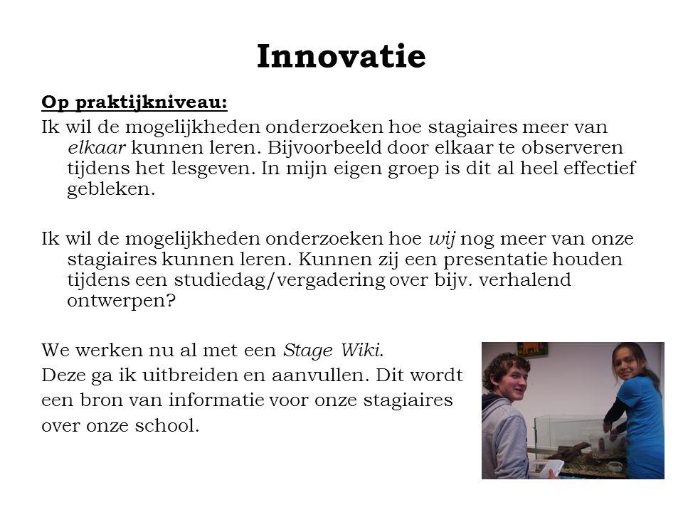 Innovatie Op praktijkniveau: Ik wil de mogelijkheden onderzoeken hoe stagiaires meer van elkaar kunnen leren.