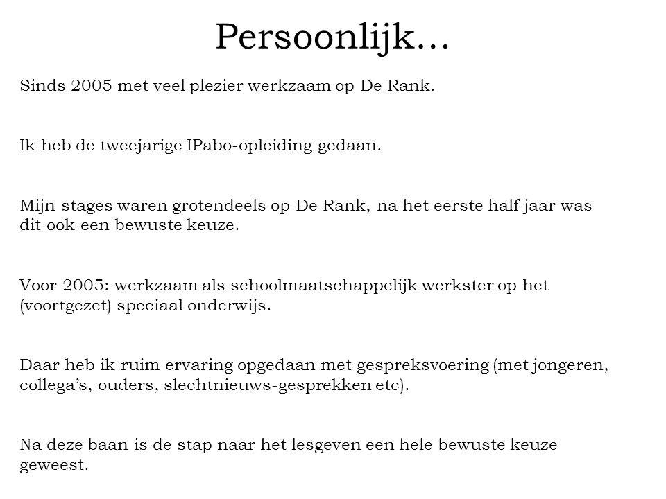 Persoonlijk… Sinds 2005 met veel plezier werkzaam op De Rank.
