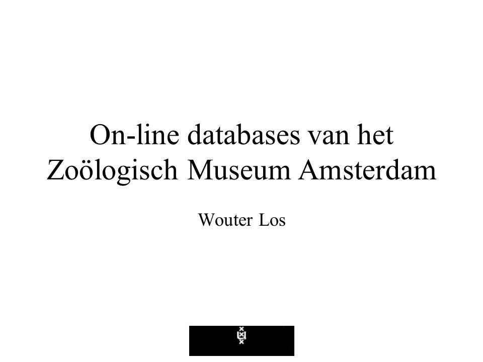 On-line databases van het Zoölogisch Museum Amsterdam Wouter Los