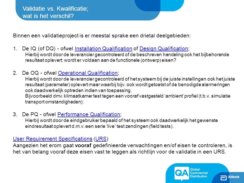 Conclusie: -Een leverancier van verpakkingssystemen kan een hele uitgebreide DQ/OQ uitvoeren.