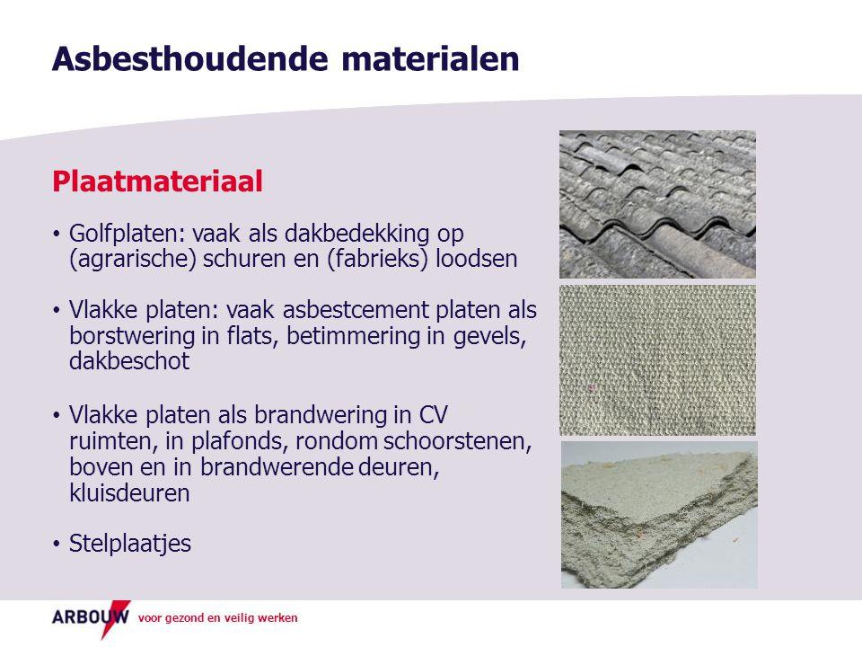 voor gezond en veilig werken Asbesthoudende materialen Plaatmateriaal Golfplaten: vaak als dakbedekking op (agrarische) schuren en (fabrieks) loodsen