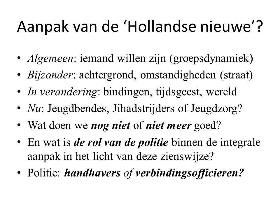 Aanpak van de 'Hollandse nieuwe'.