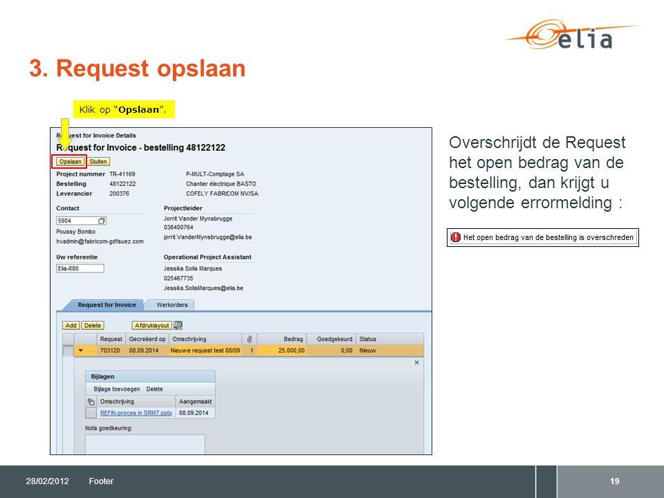 3. Request opslaan 28/02/2012Footer19 Klik op Opslaan .