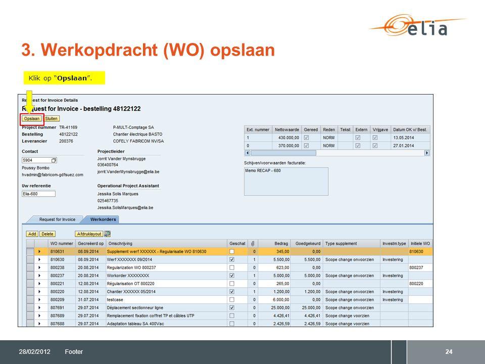 3. Werkopdracht (WO) opslaan 28/02/2012Footer24 Klik op Opslaan .