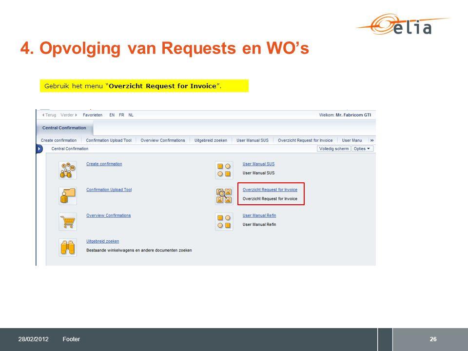 """4. Opvolging van Requests en WO's 28/02/2012Footer26 Gebruik het menu """"Overzicht Request for Invoice""""."""