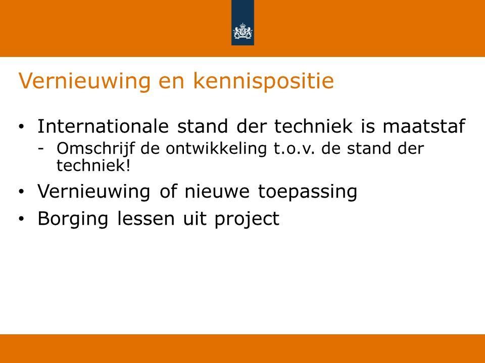 Vernieuwing en kennispositie Internationale stand der techniek is maatstaf -Omschrijf de ontwikkeling t.o.v. de stand der techniek! Vernieuwing of nie