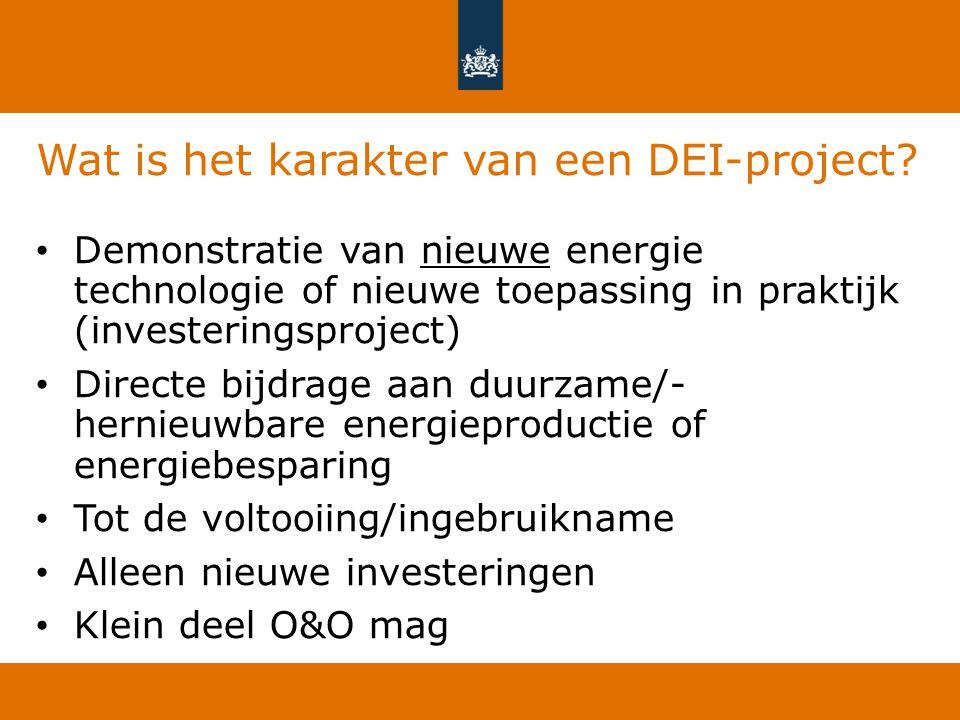 Wat is het karakter van een DEI-project? Demonstratie van nieuwe energie technologie of nieuwe toepassing in praktijk (investeringsproject) Directe bi