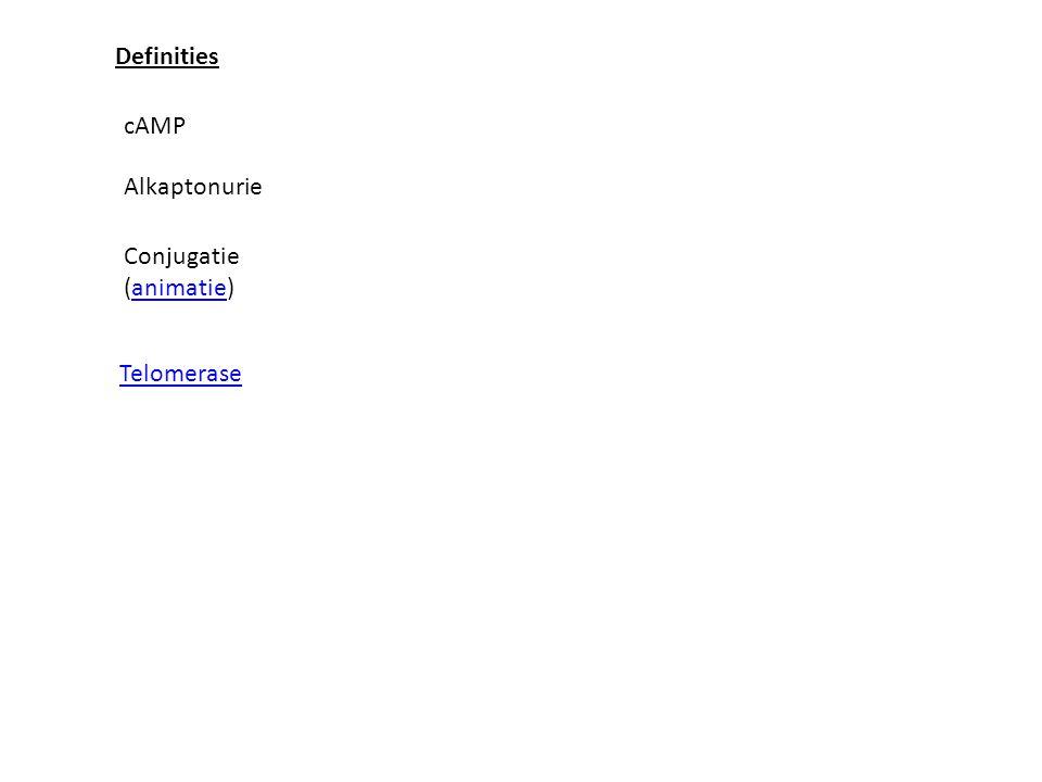 Definities cAMP Alkaptonurie Conjugatie (animatie)animatie Telomerase