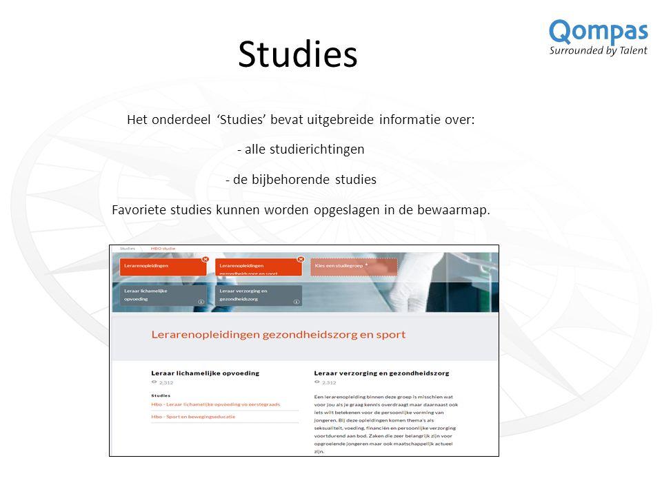 Studies Het onderdeel 'Studies' bevat uitgebreide informatie over: - alle studierichtingen - de bijbehorende studies Favoriete studies kunnen worden opgeslagen in de bewaarmap.