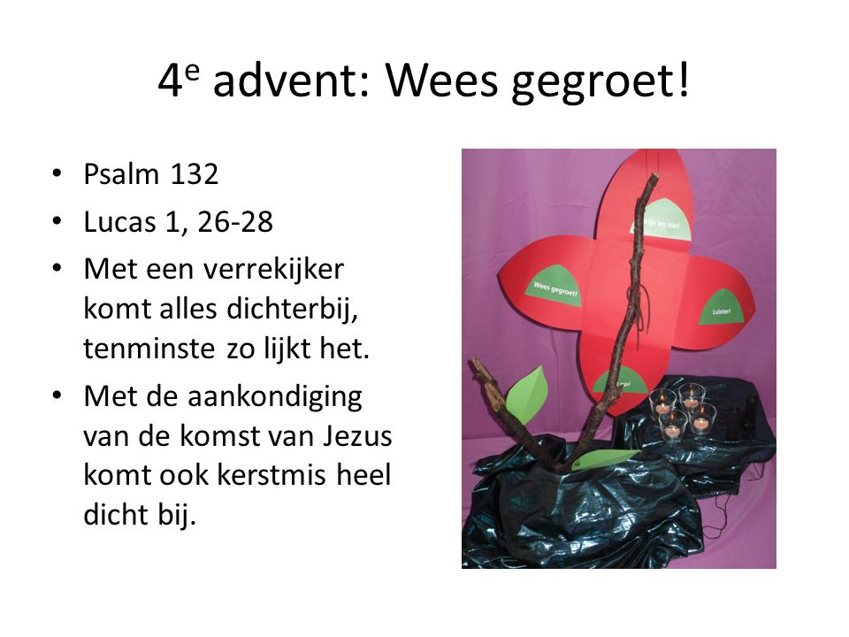 4 e advent: Wees gegroet.