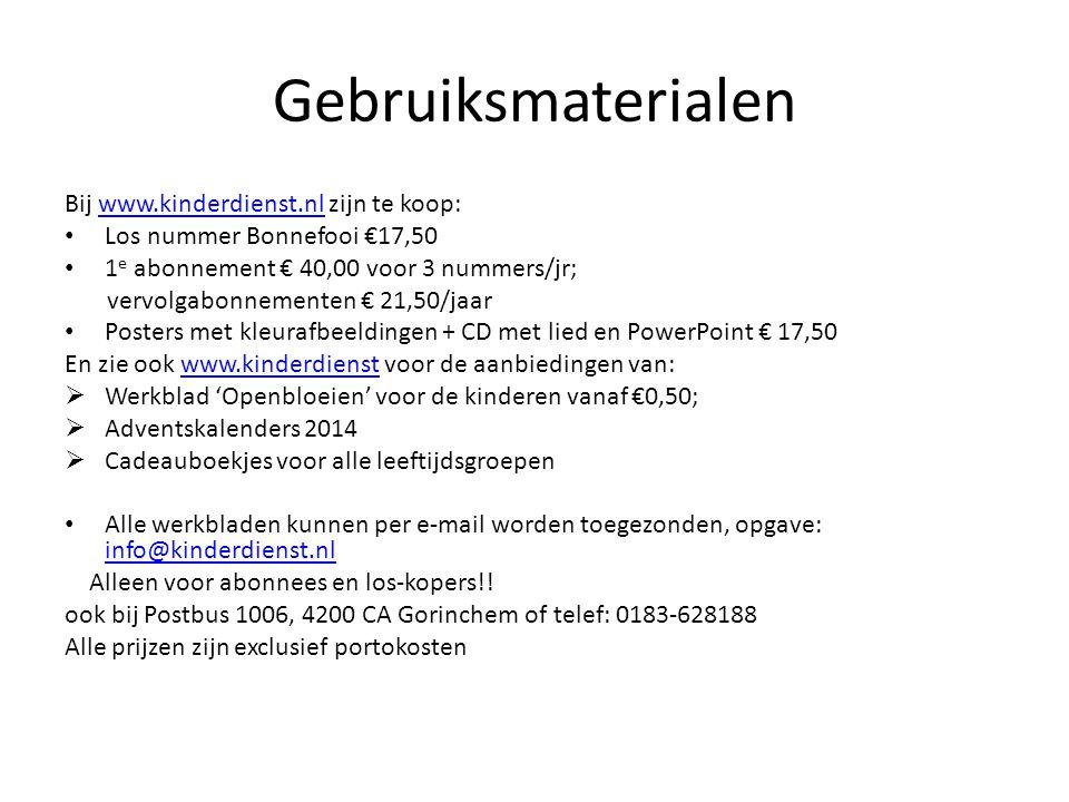Gebruiksmaterialen Bij www.kinderdienst.nl zijn te koop:www.kinderdienst.nl Los nummer Bonnefooi €17,50 1 e abonnement € 40,00 voor 3 nummers/jr; verv