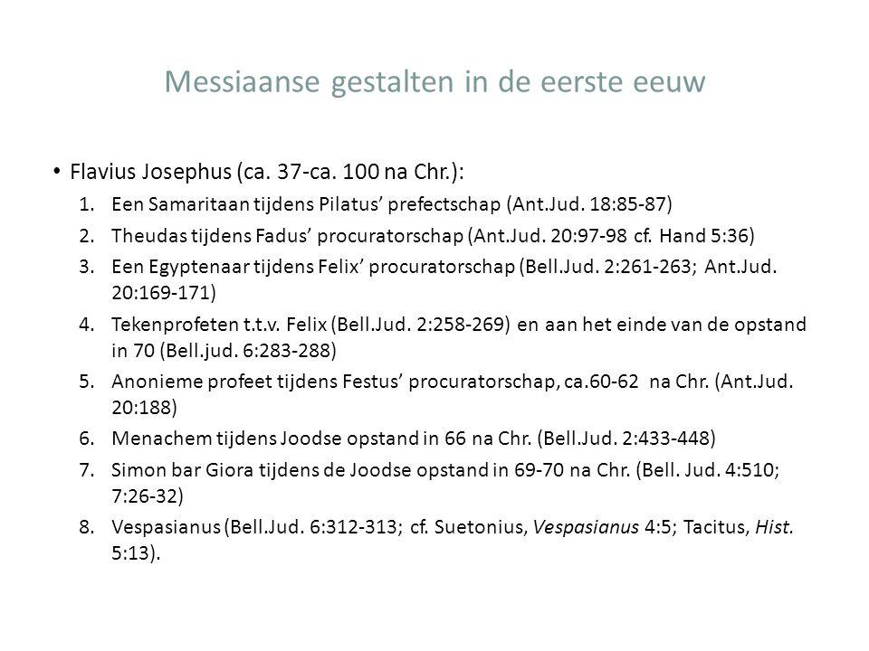 Messiaanse gestalten in de eerste eeuw Flavius Josephus (ca. 37-ca. 100 na Chr.): 1.Een Samaritaan tijdens Pilatus' prefectschap (Ant.Jud. 18:85-87) 2