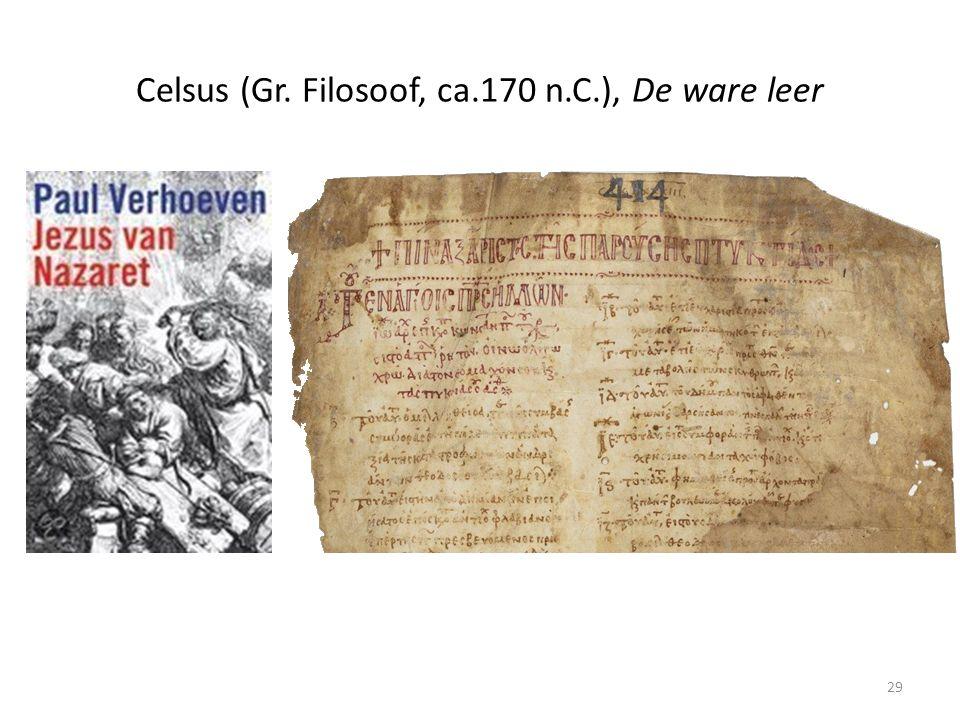 Celsus (Gr. Filosoof, ca.170 n.C.), De ware leer 29