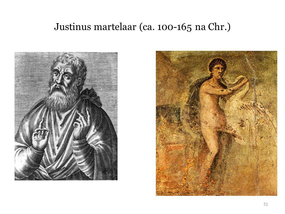 Justinus martelaar (ca. 100-165 na Chr.) 31
