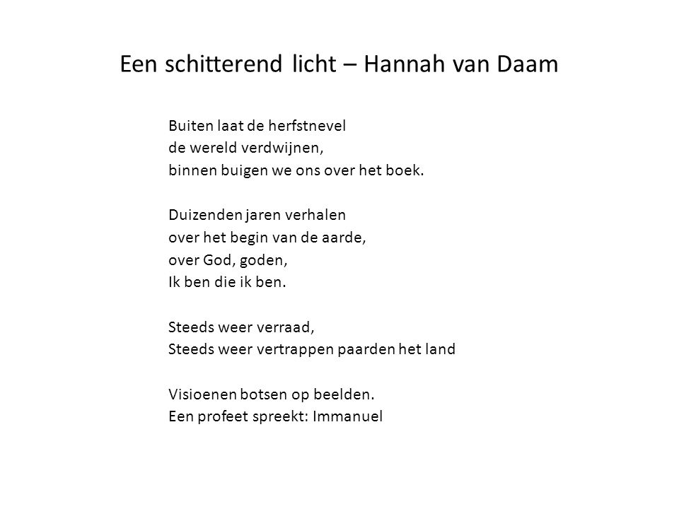 Een schitterend licht – Hannah van Daam Buiten laat de herfstnevel de wereld verdwijnen, binnen buigen we ons over het boek. Duizenden jaren verhalen