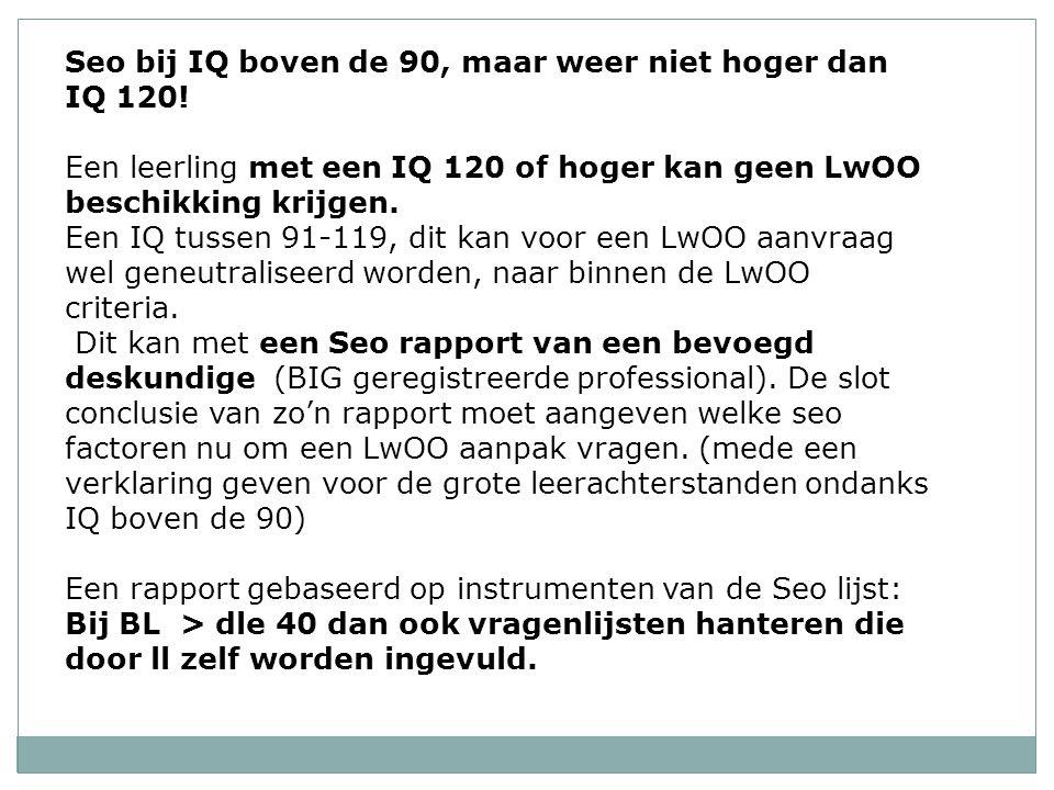 Seo bij IQ boven de 90, maar weer niet hoger dan IQ 120.