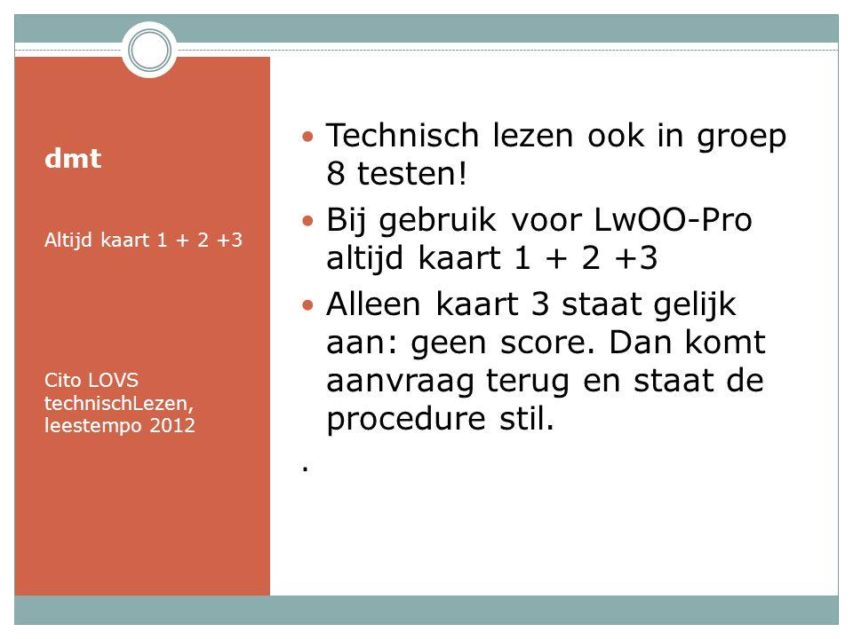dmt Technisch lezen ook in groep 8 testen.