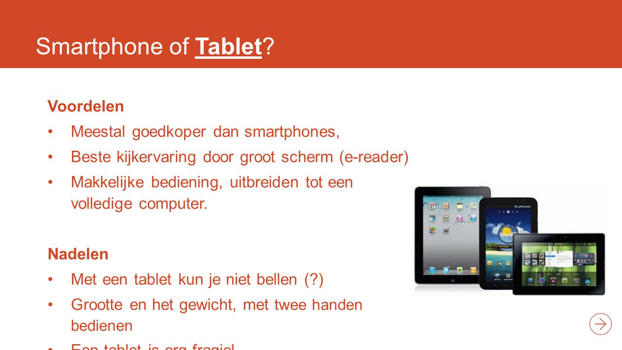 Smartphone of Tablet.