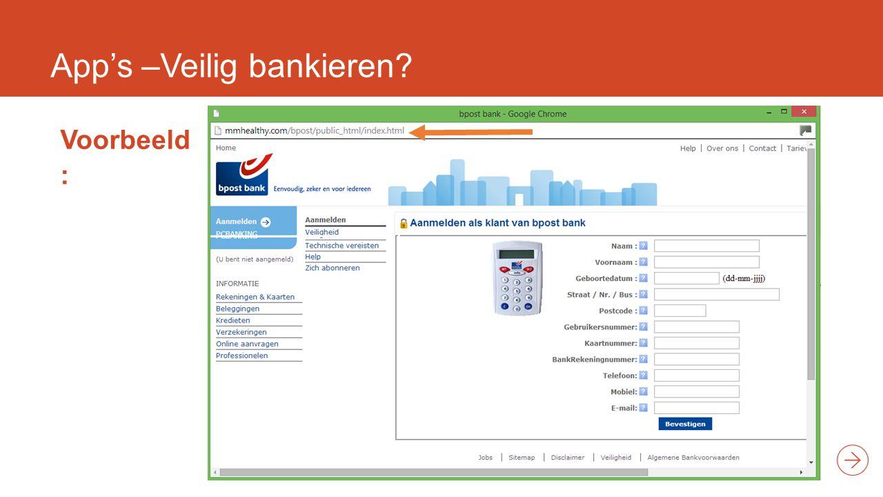 App's –Veilig bankieren? Voorbeeld :