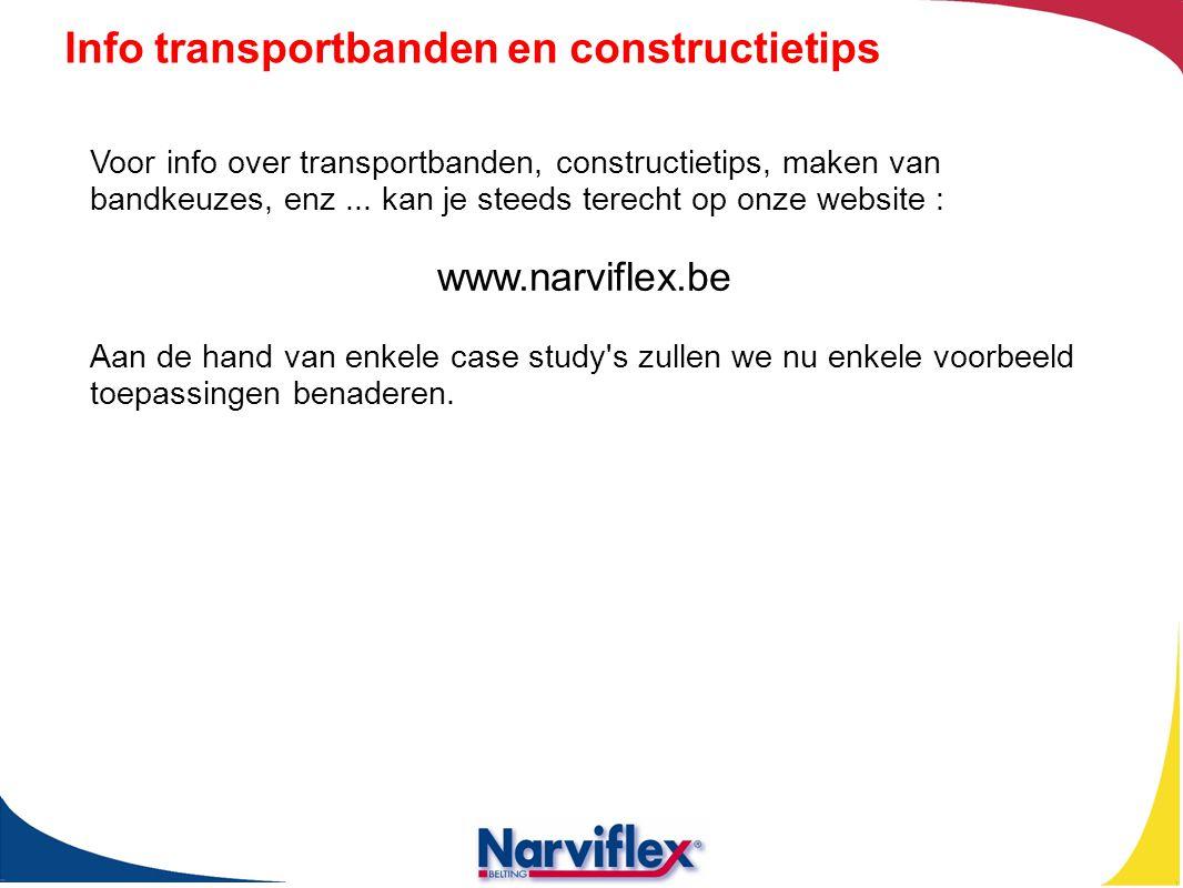 Info transportbanden en constructietips Voor info over transportbanden, constructietips, maken van bandkeuzes, enz... kan je steeds terecht op onze we