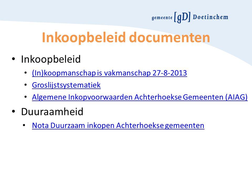 Inkoopbeleid documenten Inkoopbeleid (In)koopmanschap is vakmanschap 27-8-2013 Groslijstsystematiek Algemene Inkopvoorwaarden Achterhoekse Gemeenten (