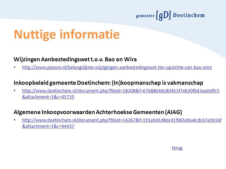 Nuttige informatie Wijzingen Aanbestedingswet t.o.v. Bao en Wira http://www.pianoo.nl/belangrijkste-wijzigingen-aanbestedingswet-ten-opzichte-van-bao-