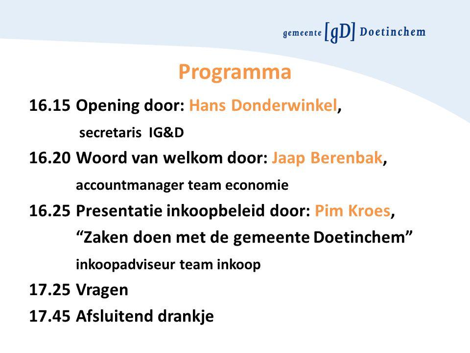 Programma 16.15Opening door: Hans Donderwinkel, secretaris IG&D 16.20Woord van welkom door: Jaap Berenbak, accountmanager team economie 16.25Presentat
