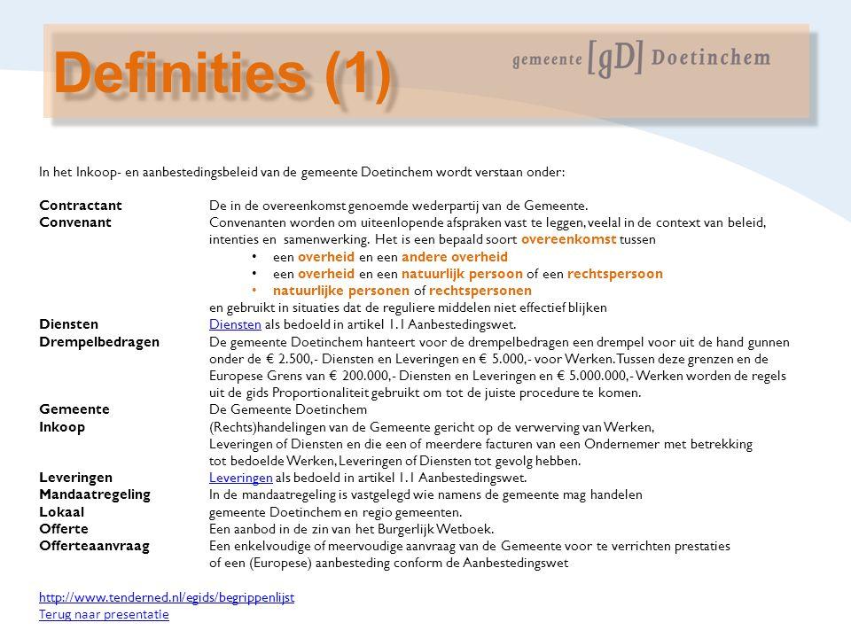 In het Inkoop- en aanbestedingsbeleid van de gemeente Doetinchem wordt verstaan onder: ContractantDe in de overeenkomst genoemde wederpartij van de Ge