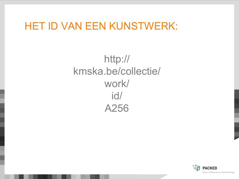 HET ID VAN EEN KUNSTWERK: http:// kmska.be/collectie/ work/ id/ A256