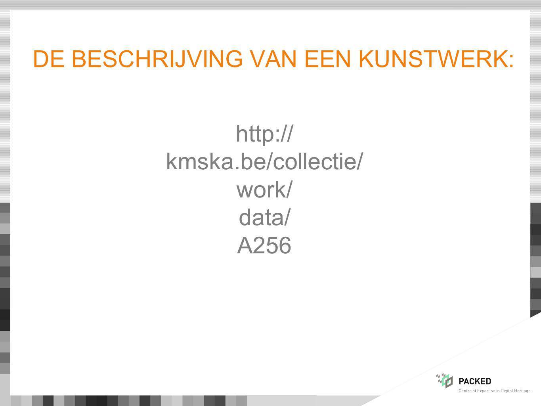 DE BESCHRIJVING VAN EEN KUNSTWERK: http:// kmska.be/collectie/ work/ data/ A256