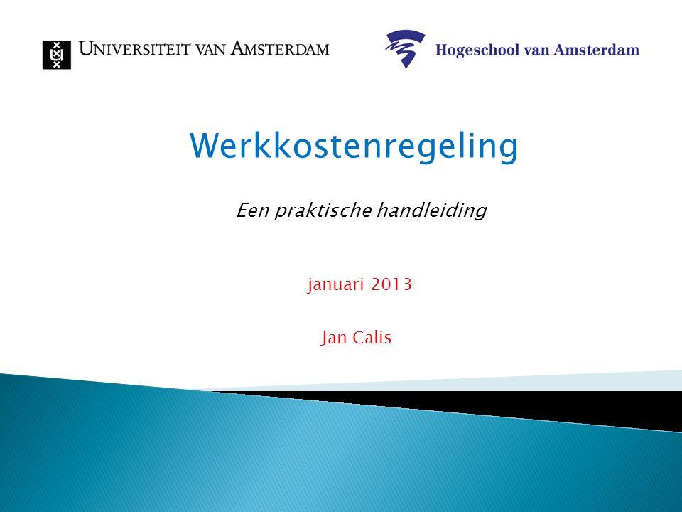 Een praktische handleiding januari 2013 Jan Calis Werkkostenregeling