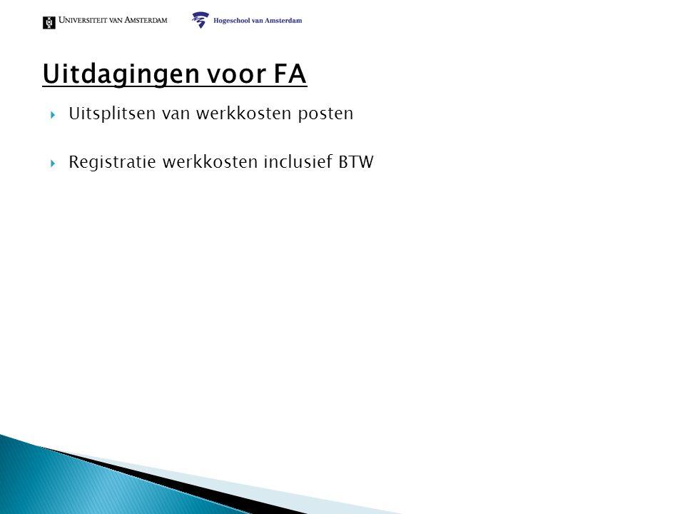  Uitsplitsen van werkkosten posten  Registratie werkkosten inclusief BTW Uitdagingen voor FA