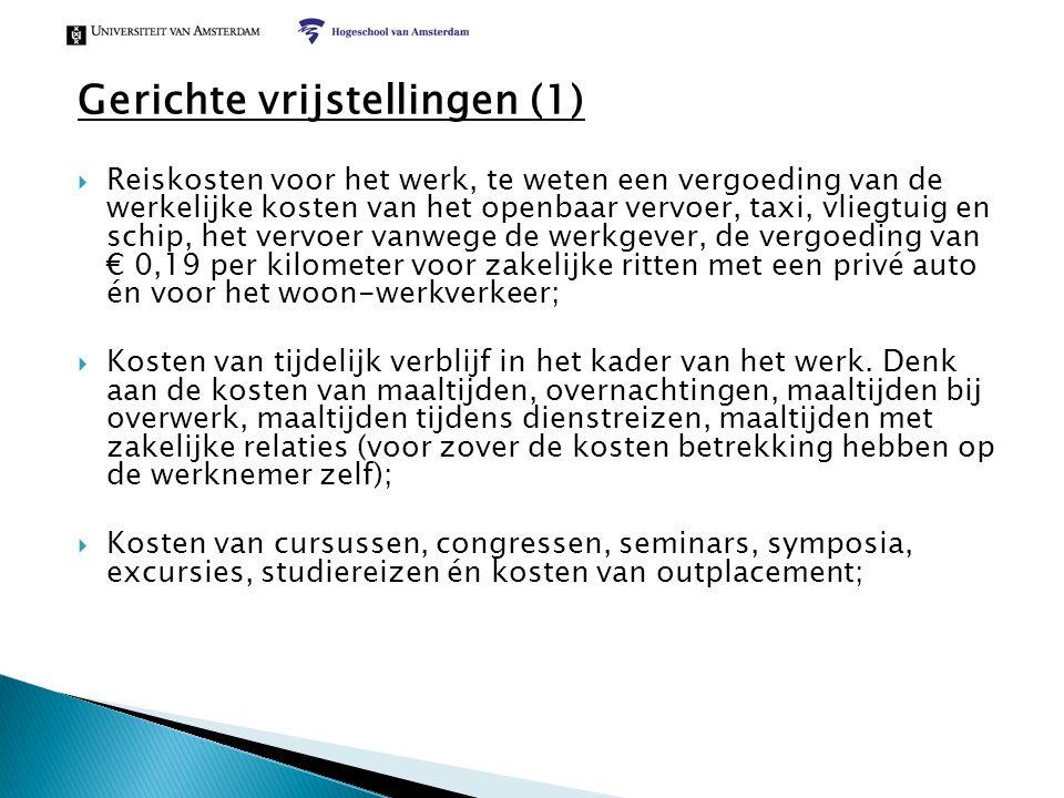 Gerichte vrijstellingen (1)  Reiskosten voor het werk, te weten een vergoeding van de werkelijke kosten van het openbaar vervoer, taxi, vliegtuig en