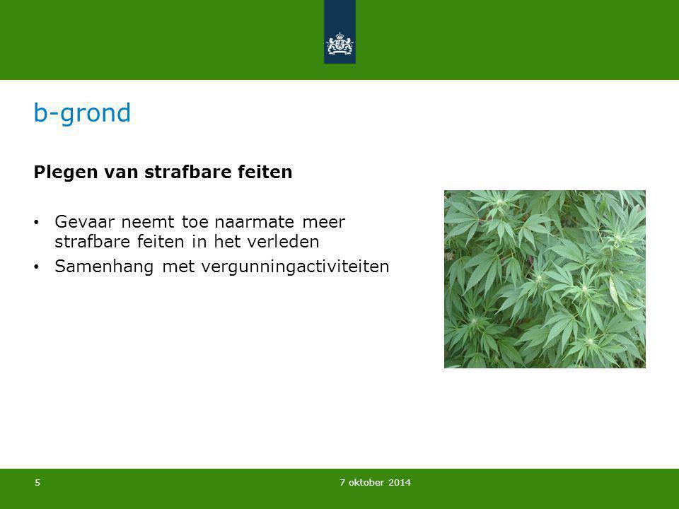 7 oktober 2014 Beoordeling mate van gevaar Handelen in strijd met de Woningwet (onderhoud, brandonveiligheid kamerverhuurpanden) a-grond: nee, want geen financieel voordeel b-grond: samenhang.
