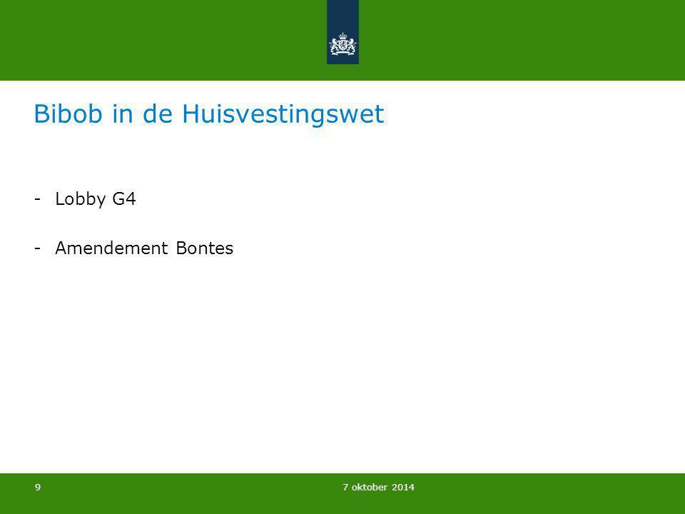 7 oktober 2014 Bibob in de Huisvestingswet -Lobby G4 -Amendement Bontes 9