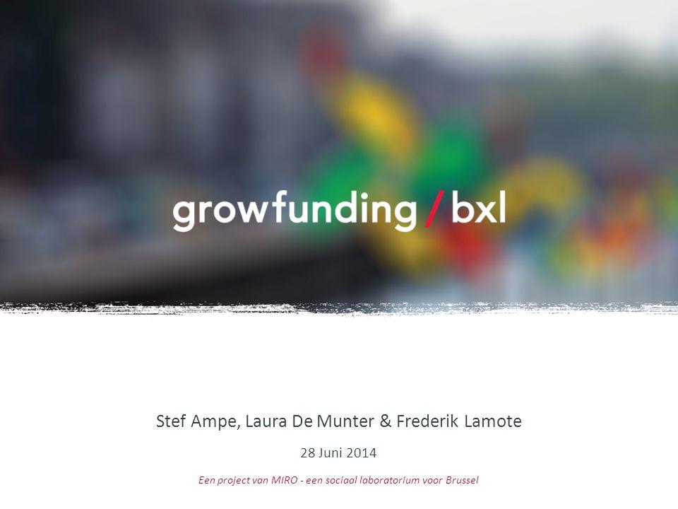 Stef Ampe, Laura De Munter & Frederik Lamote 28 Juni 2014 Een project van MIRO - een sociaal laboratorium voor Brussel