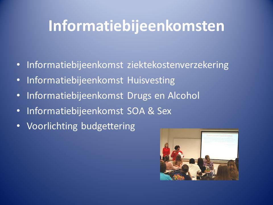 Informatiebijeenkomsten Informatiebijeenkomst ziektekostenverzekering Informatiebijeenkomst Huisvesting Informatiebijeenkomst Drugs en Alcohol Informatiebijeenkomst SOA & Sex Voorlichting budgettering