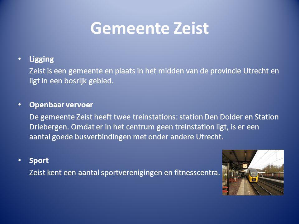 Gemeente Zeist Ligging Zeist is een gemeente en plaats in het midden van de provincie Utrecht en ligt in een bosrijk gebied.