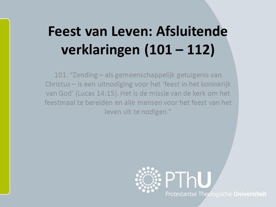 Feest van Leven: Afsluitende verklaringen (101 – 112) 101.