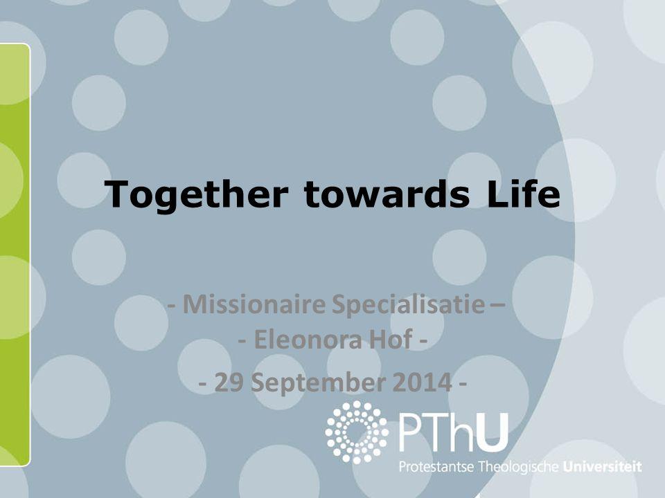 Middagprogramma Inventariseren reacties (10 min.) Introductie op Together towards Life (30 min.) Positionering (30 min.) Gesprek in kleine groepen (20 min.) Individuele verwoording van positiebepaling (15 min.) Korte plenaire terugkoppeling (5 min.)