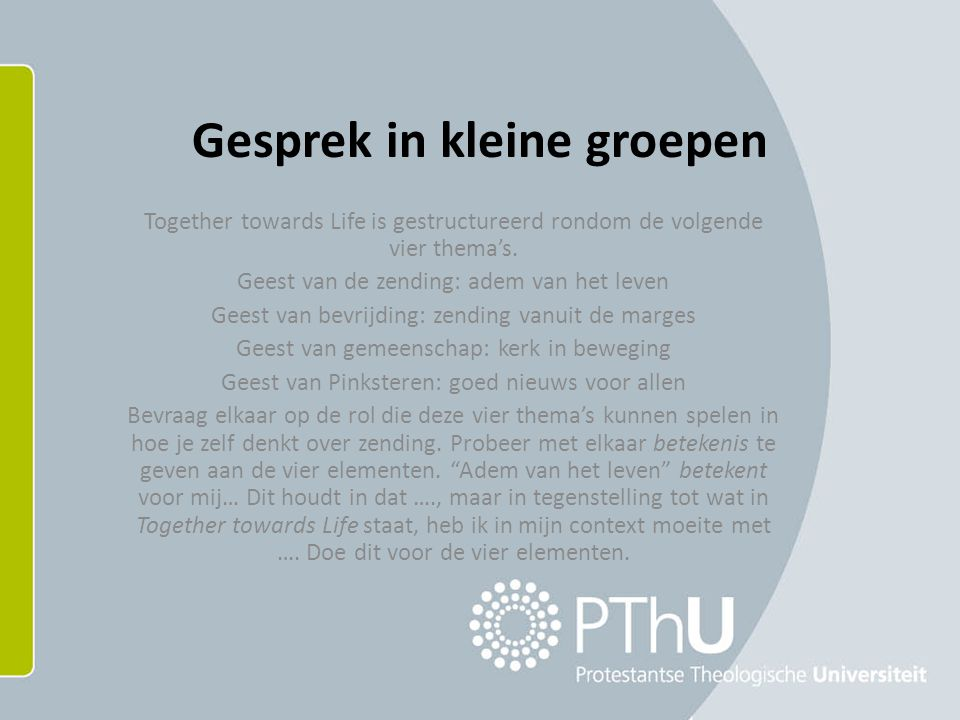 Gesprek in kleine groepen Together towards Life is gestructureerd rondom de volgende vier thema's.