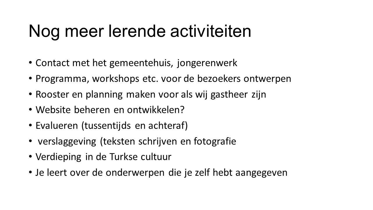 Nog meer lerende activiteiten Contact met het gemeentehuis, jongerenwerk Programma, workshops etc.